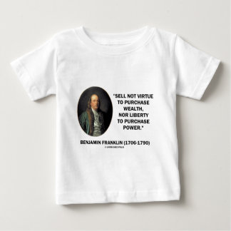 Benjamin Franklin Sell Not Virtue Nor Liberty Baby T-Shirt