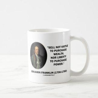 Benjamin Franklin Sell Not Virtue Nor Liberty Coffee Mug