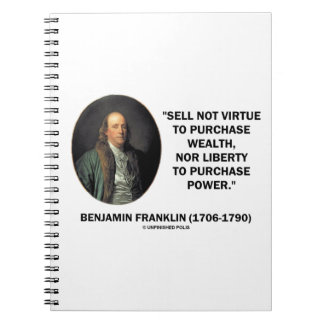 Benjamin Franklin Sell Not Virtue Nor Liberty Notebook