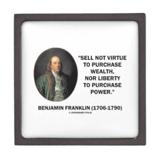 Benjamin Franklin Sell Not Virtue Nor Liberty Premium Keepsake Boxes
