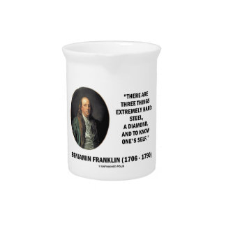 Benjamin Franklin Three Things Extremely Hard Drink Pitchers