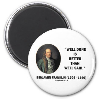 Benjamin Franklin Well Done Better Than Well Said 2 Inch Round Magnet