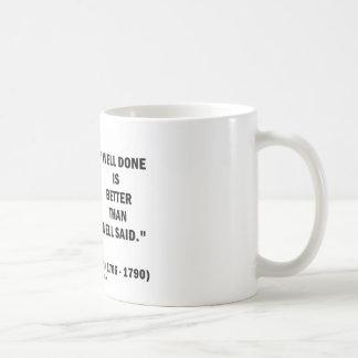 Benjamin Franklin Well Done Better Than Well Said Coffee Mug