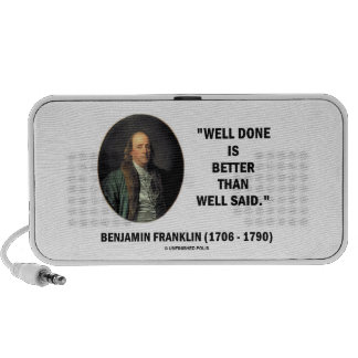 Benjamin Franklin Well Done Better Than Well Said Speaker