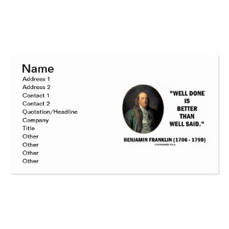 Benjamin Franklin Well Done Is Better Well Said Business Card