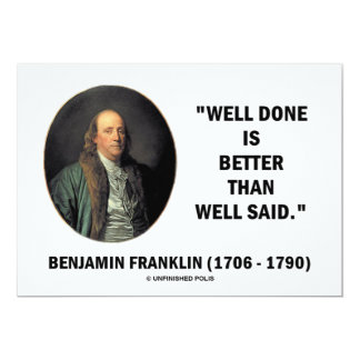 """Benjamin Franklin Well Done Is Better Well Said 5"""" X 7"""" Invitation Card"""