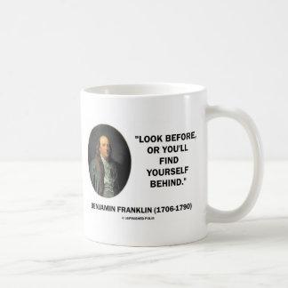 Benjamin Frankln Look Before Find Yourself Behind Coffee Mug