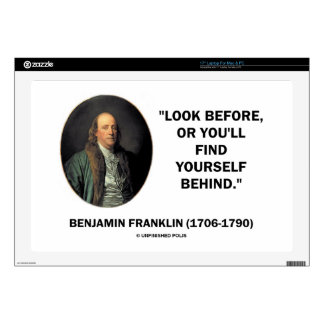 Benjamin Frankln Look Before Find Yourself Behind Decal For Laptop
