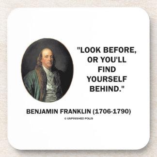 Benjamin Frankln Look Before Find Yourself Behind Drink Coaster