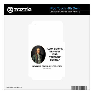 Benjamin Frankln Look Before Find Yourself Behind iPod Touch 4G Decals