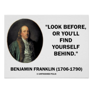 Benjamin Frankln Look Before Find Yourself Behind Poster