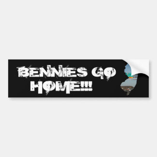 BENNIES GO HOME!!! BUMPER STICKER