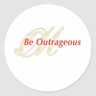BeOutrageous Classic Round Sticker