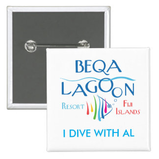 Beqa Lagoon Resort, I DIVE WITH AL Pinback Button