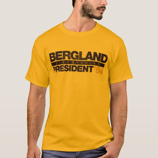 Bergland For President Shirts