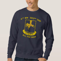 Berlin Brigade Vets #6 6th BN 502ND All the way Sweatshirt