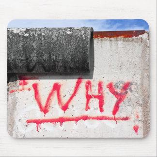 Berlin Wall, Graffiti, Why ? Mouse Pad