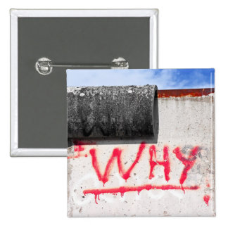 Berlin Wall, Graffiti, Why ? Pinback Button