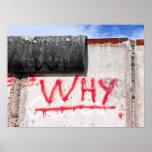 Berlin Wall, Graffiti, Why ? Poster