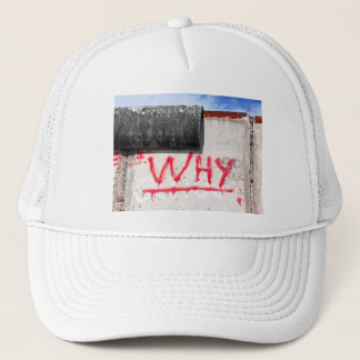 Berlin Wall, Graffiti, Why ? Trucker Hat