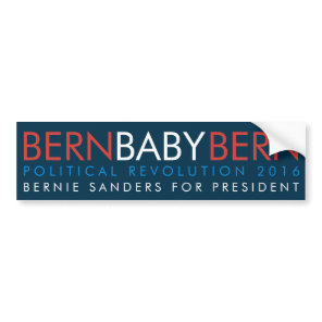Bern Baby Bern Bernie Sanders For President Bumper Sticker