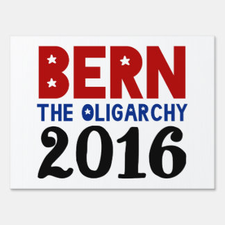 BERN The Oligarchy Lawn Sign