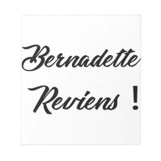 Bernadette return notepad