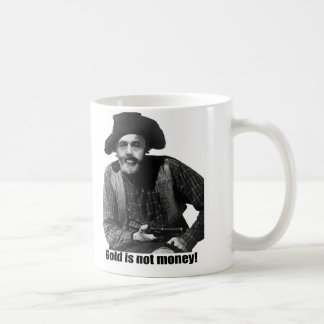 Bernanke - Gold is not Money Coffee Mug