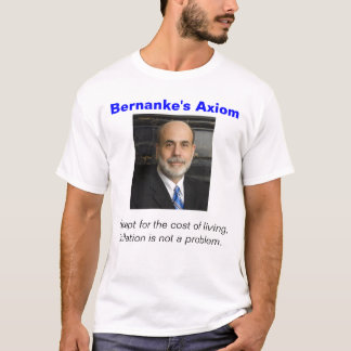 Bernanke's Axiom T-Shirt
