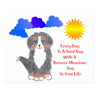 Bernese Mountain Dog Every Day Is A Good Day Postcard