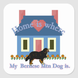 Bernese Mountain Dog Home Is Square Sticker
