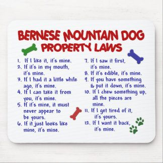 BERNESE MOUNTAIN DOG Property Laws 2 Mouse Pad