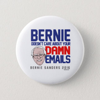 Bernie doesn't care about your emails pinback button