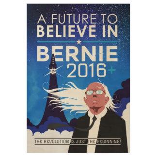 Bernie - Future To Believe In (Wood) Wood Poster