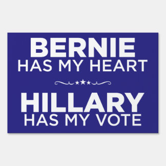 Bernie Has My Heart, Hillary Has My Vote Yard Sign