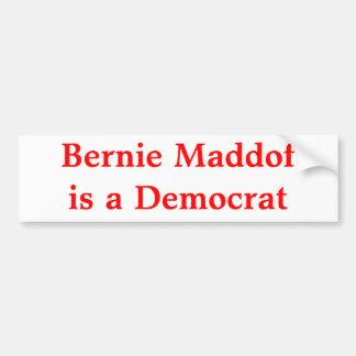 Bernie Maddof es un Demócrata Pegatina Para Auto