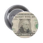 Bernie Madoff con mi dinero Pins