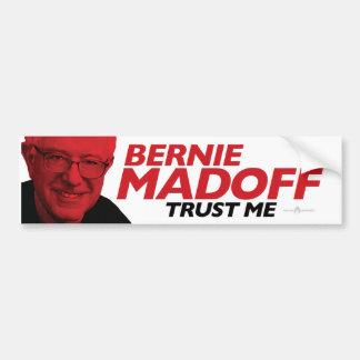 Bernie MADOFF: Trust Me Bumper Sticker