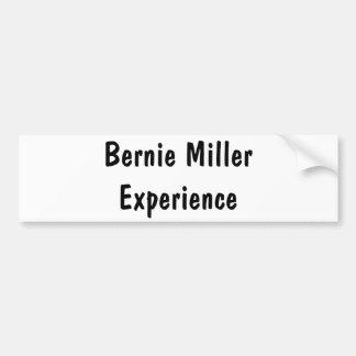 Bernie MillerExperience Bumper Sticker