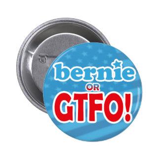 ¡Bernie o GTFO! - Insignia Pin Redondo De 2 Pulgadas
