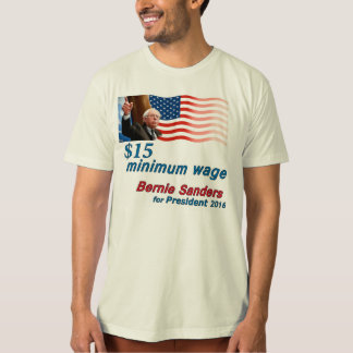 Bernie Sanders: $15 Minimum Wage T-Shirt