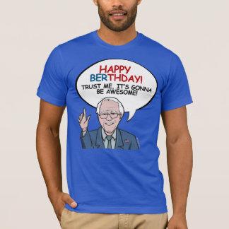 Bernie Sanders Birthday Greeting - Berthday - Trus T-Shirt