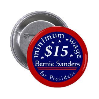 Bernie Sanders Campaign Button, Minimum Wage $15 Pinback Button
