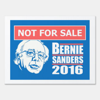 "Bernie Sanders ""Not for Sale"" Yard Sign"