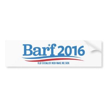 barf2016 Bernie Sanders Old Socialist Elections 2016 Bumper Sticker