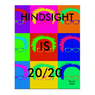 "Bernie Sanders Pop Art""HINDSIGHT IS 20/20 Postcard"