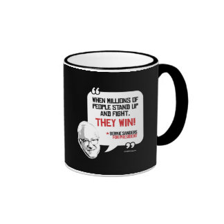 Bernie Sanders Quote - Stand up and Fight - Politi Ringer Coffee Mug