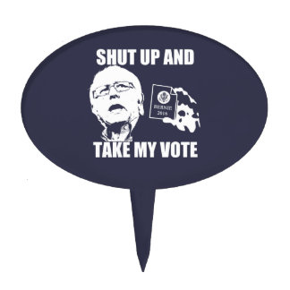 Bernie Sanders - Shut Up & Take My Vote Cake Topper