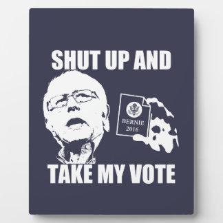 Bernie Sanders - Shut Up & Take My Vote Plaque