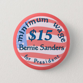 Bernie Sanders Supporter, Minimum Wage $15 on flag Button